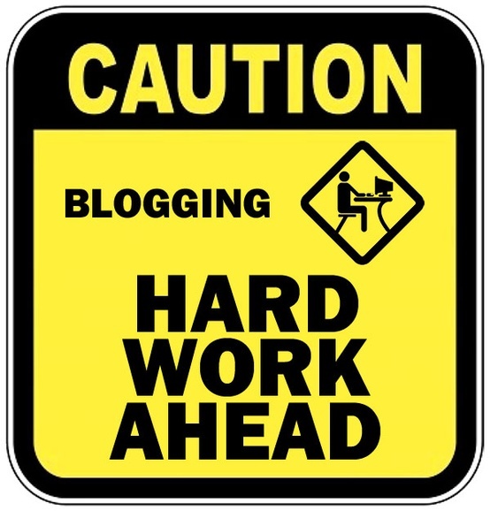 Caution Blogging Hard Work Ahead Sign